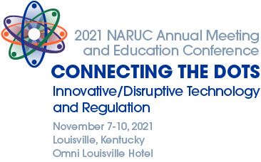2021 NARUC Annual Meeting and Education Conference, Connecting the Dots, November 7-10, 2021, Louisville Kentucky